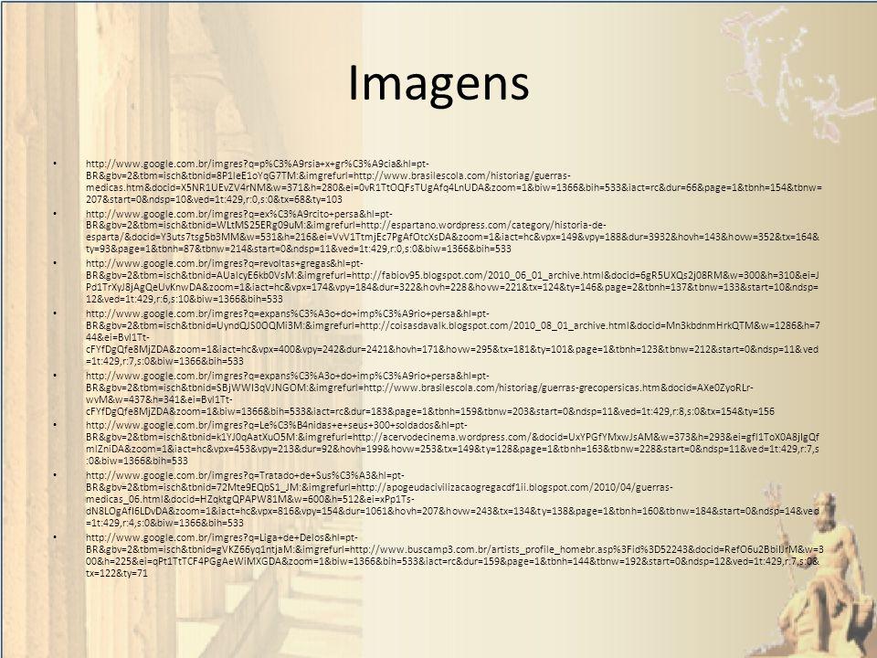 Imagens http://www.google.com.br/imgres?q=p%C3%A9rsia+x+gr%C3%A9cia&hl=pt- BR&gbv=2&tbm=isch&tbnid=8P1leE1oYqG7TM:&imgrefurl=http://www.brasilescola.c