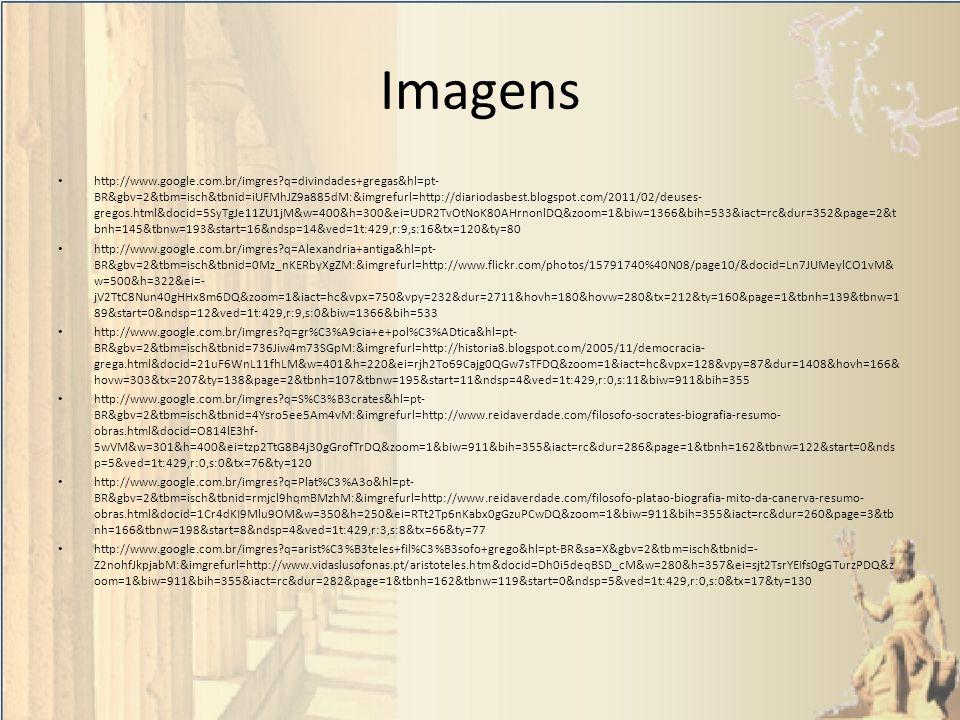 Imagens http://www.google.com.br/imgres?q=divindades+gregas&hl=pt- BR&gbv=2&tbm=isch&tbnid=iUFMhJZ9a885dM:&imgrefurl=http://diariodasbest.blogspot.com