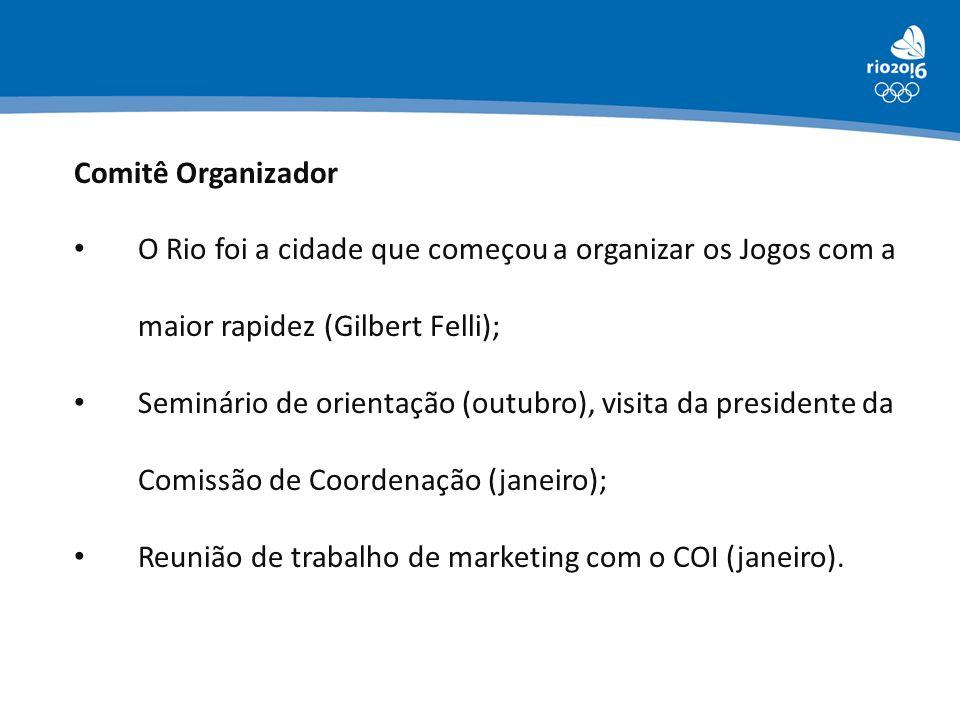 Comitê Organizador O Rio foi a cidade que começou a organizar os Jogos com a maior rapidez (Gilbert Felli); Seminário de orientação (outubro), visita