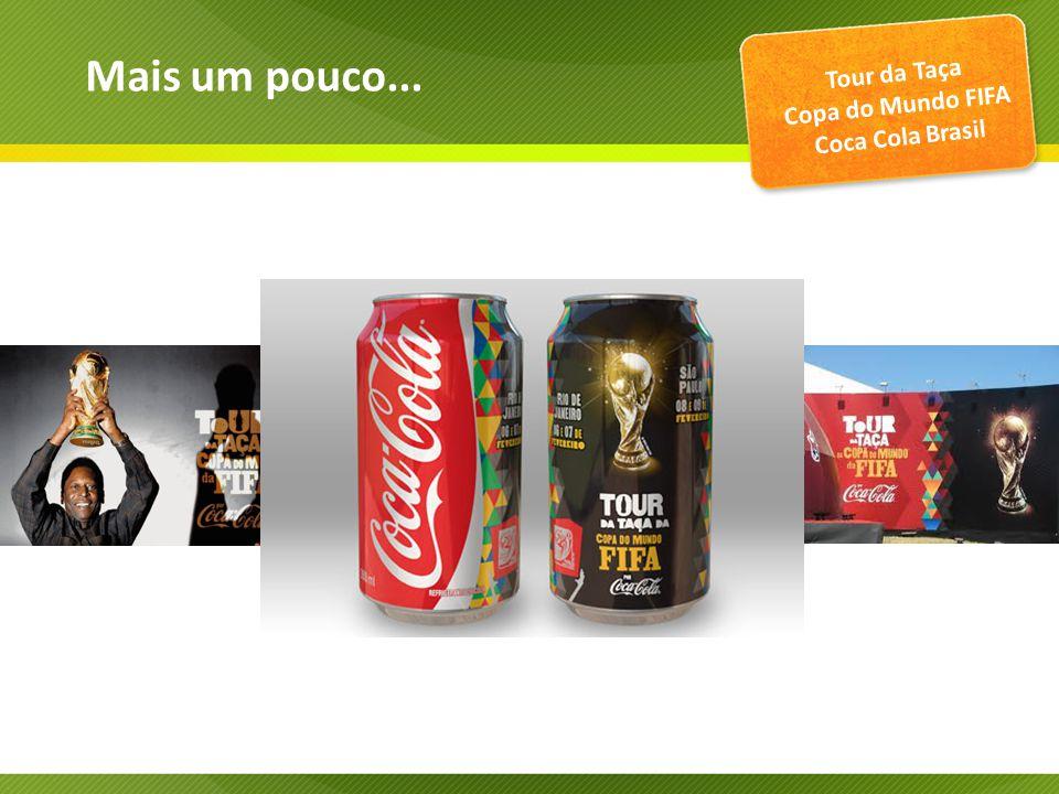 Tour da Taça Copa do Mundo FIFA Coca Cola Brasil Mais um pouco...