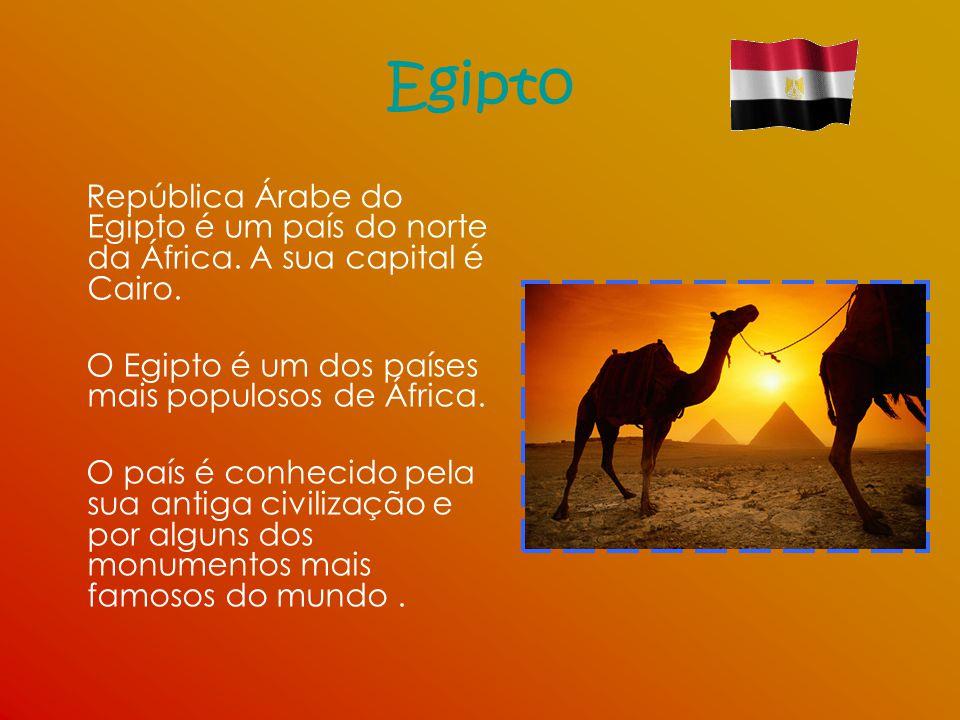 Egipto República Árabe do Egipto é um país do norte da África. A sua capital é Cairo. O Egipto é um dos países mais populosos de África. O país é conh