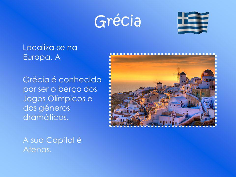 Grécia Localiza-se na Europa. A Grécia é conhecida por ser o berço dos Jogos Olímpicos e dos géneros dramáticos. A sua Capital é Atenas.