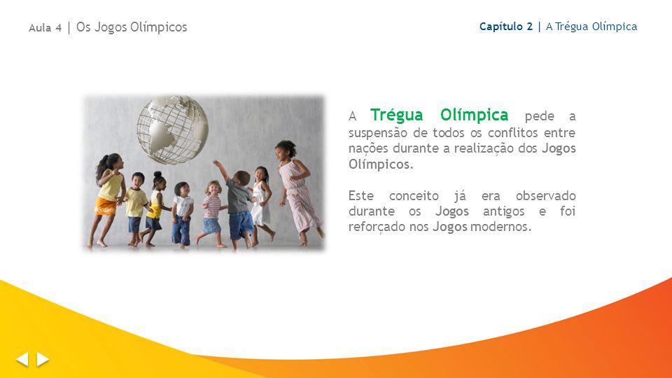 A Trégua Olímpica pede a suspensão de todos os conflitos entre nações durante a realização dos Jogos Olímpicos. Este conceito já era observado durante