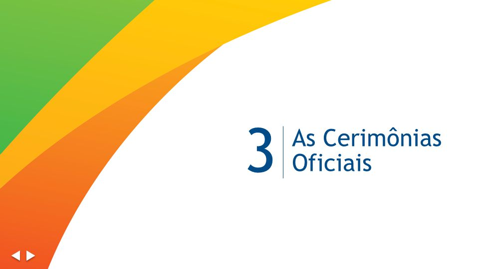 3 As Cerimônias Oficiais
