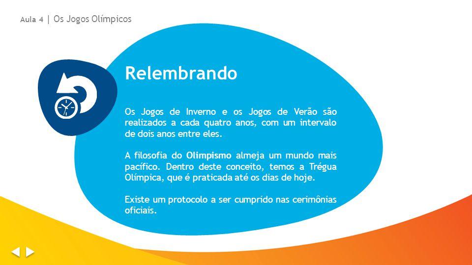 Relembrando Os Jogos de Inverno e os Jogos de Verão são realizados a cada quatro anos, com um intervalo de dois anos entre eles.