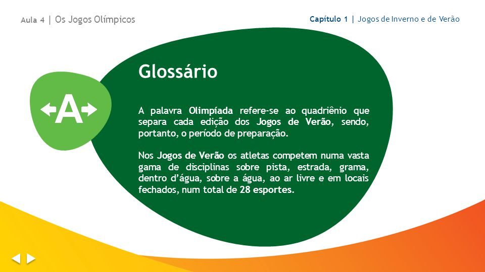 Glossário A palavra Olimpíada refere-se ao quadriênio que separa cada edição dos Jogos de Verão, sendo, portanto, o período de preparação. Nos Jogos d