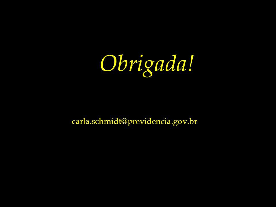 Obrigada! carla.schmidt@previdencia.gov.br