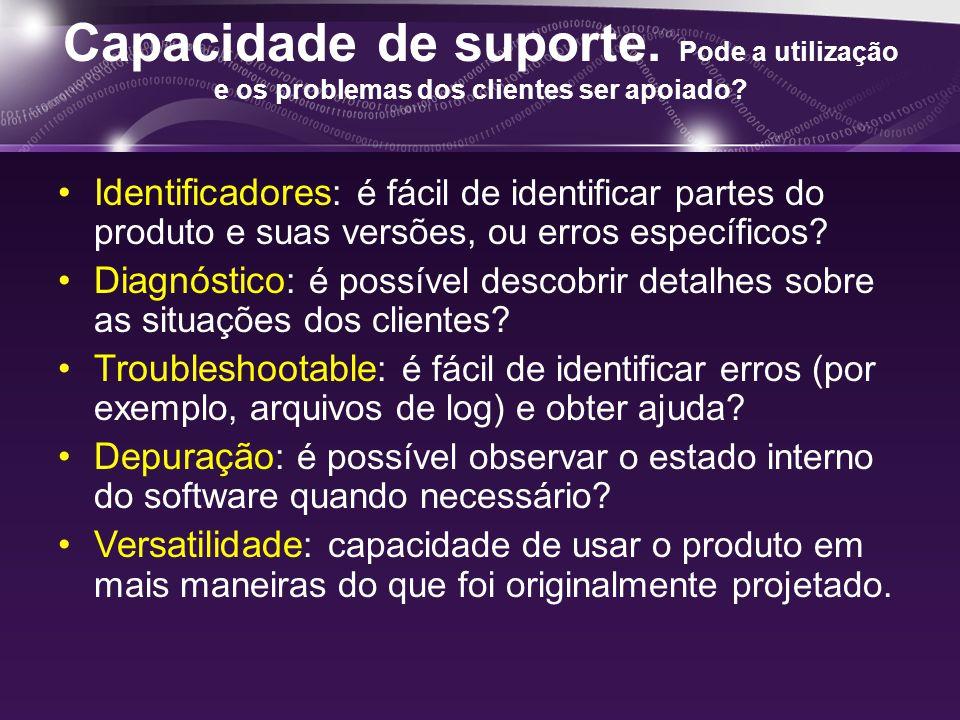 Capacidade de suporte. Pode a utilização e os problemas dos clientes ser apoiado.