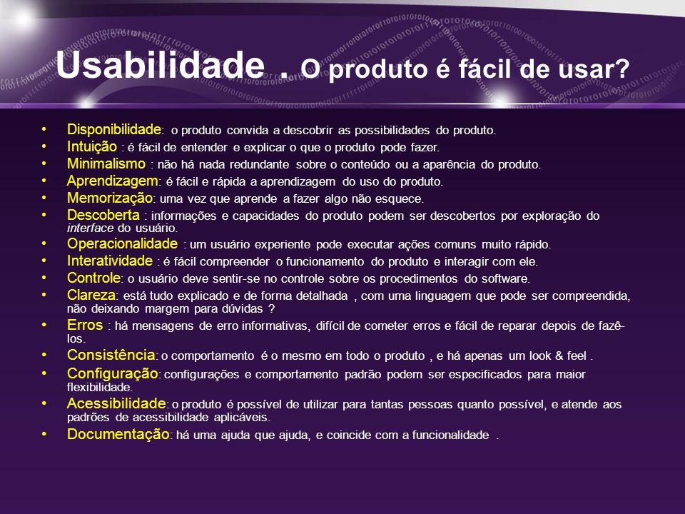 Usabilidade. O produto é fácil de usar.