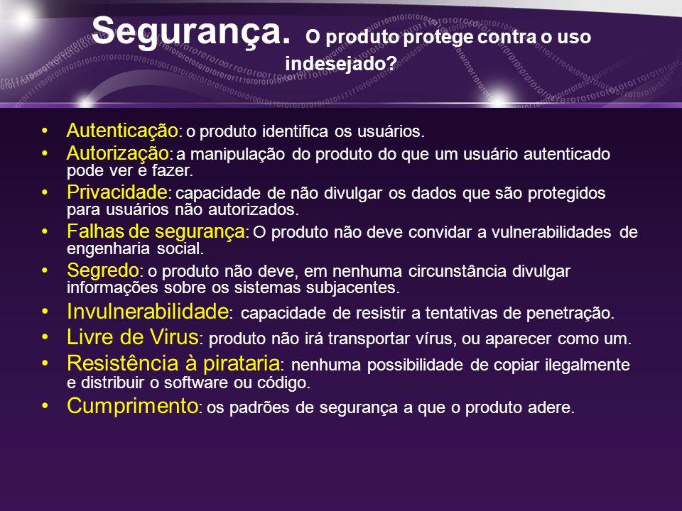 Segurança. O produto protege contra o uso indesejado.