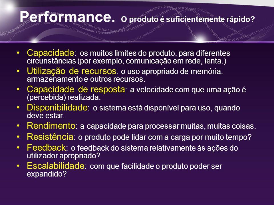 Performance. O produto é suficientemente rápido.