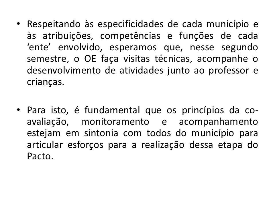 Respeitando às especificidades de cada município e às atribuições, competências e funções de cada ente envolvido, esperamos que, nesse segundo semestr