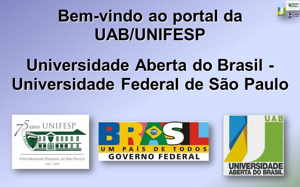 Bem-vindo ao portal da UAB/UNIFESP Universidade Aberta do Brasil - Universidade Federal de São Paulo