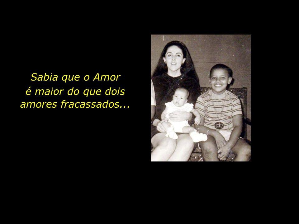 Ela sempre procurou poupar os filhos das suas desilusões amorosas ou possíveis ressentimentos afetivos.