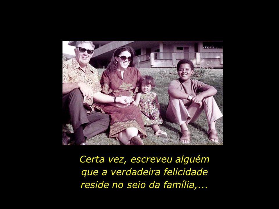 Todas as famílias são iguais, o que muda são as histórias...