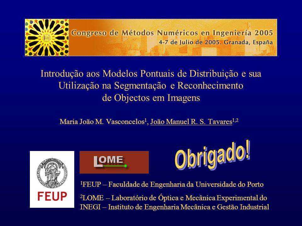 1 FEUP – Faculdade de Engenharia da Universidade do Porto 2 LOME – Laboratório de Óptica e Mecânica Experimental do INEGI – Instituto de Engenharia Me