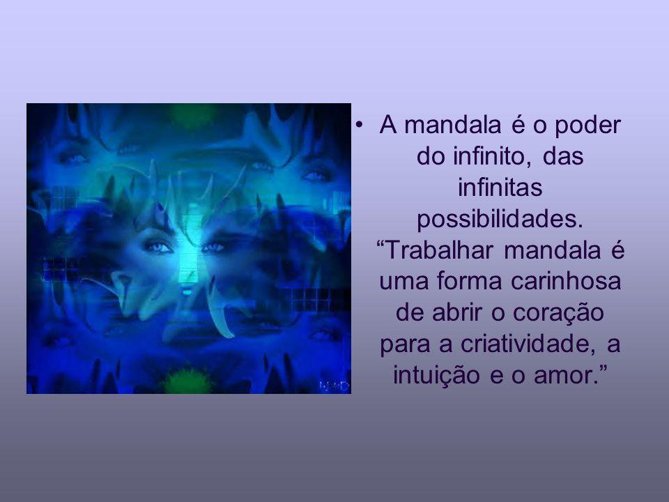 A mandala é o poder do infinito, das infinitas possibilidades. Trabalhar mandala é uma forma carinhosa de abrir o coração para a criatividade, a intui