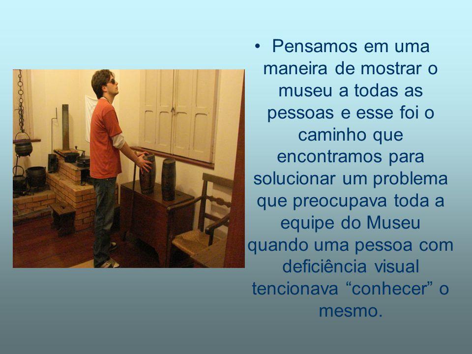 Pensamos em uma maneira de mostrar o museu a todas as pessoas e esse foi o caminho que encontramos para solucionar um problema que preocupava toda a e