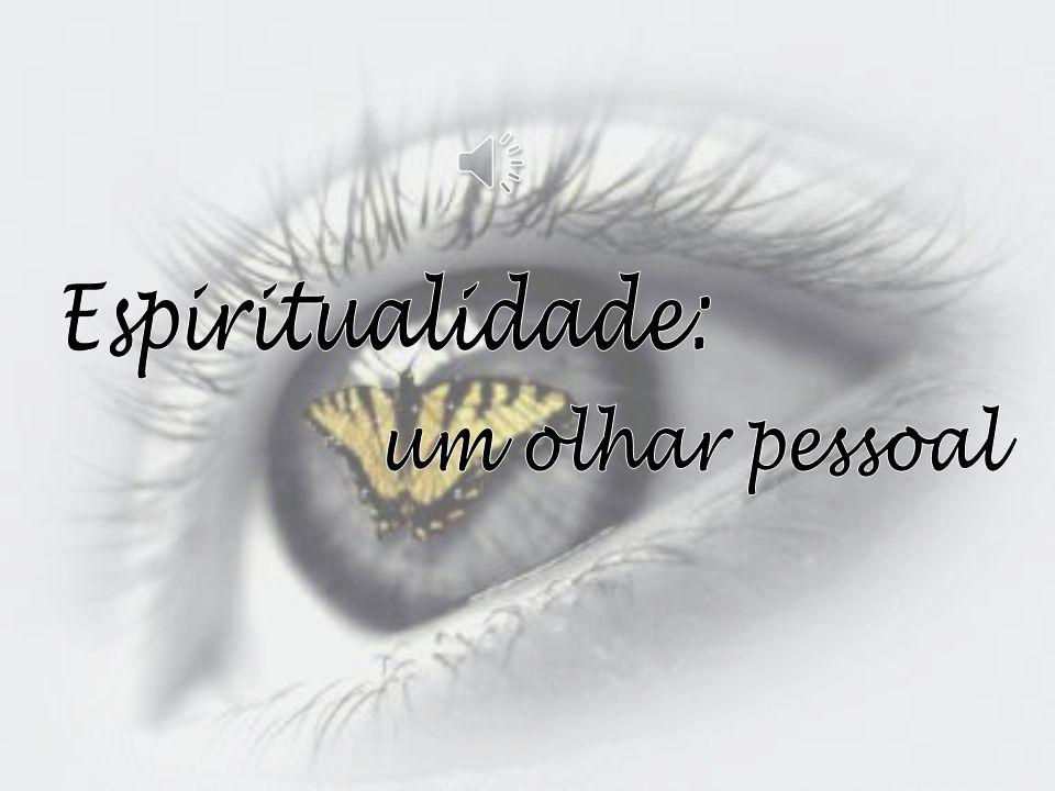 11 Espiritualidade … tantas definições abrange um sentido de relação ou de ligação com a própria pessoa, os outros, a natureza e Deus, ou com um poder mais elevado, ao qual o indivíduo está ligado.