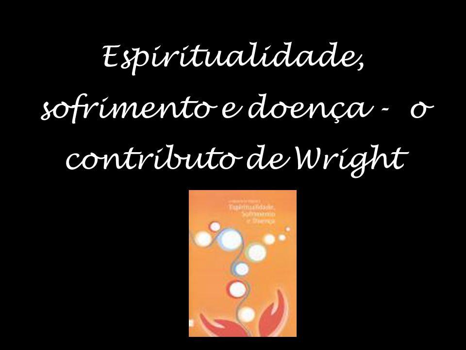 12 (…) o desejo humano de alcançar o significado, a intenção, a ligação e a satisfação através das relações pessoais e das experiências de vida. (Wrig