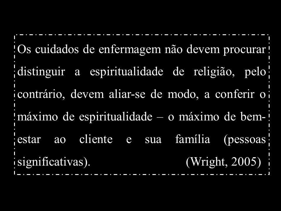 23 A dimensão religiosa dos cuidados integra actualmente, um conceito mais alargado – o de espiritualidade, marcando também presença nos sistemas de c