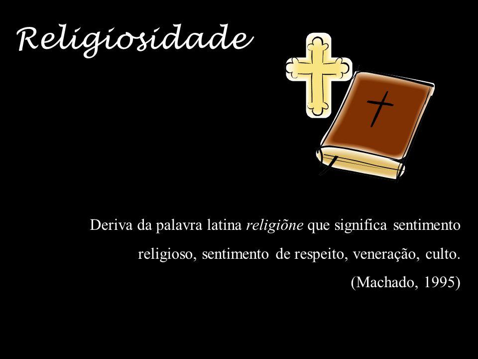 9 Religiosidade Deriva da palavra latina religiõne que significa sentimento religioso, sentimento de respeito, veneração, culto.
