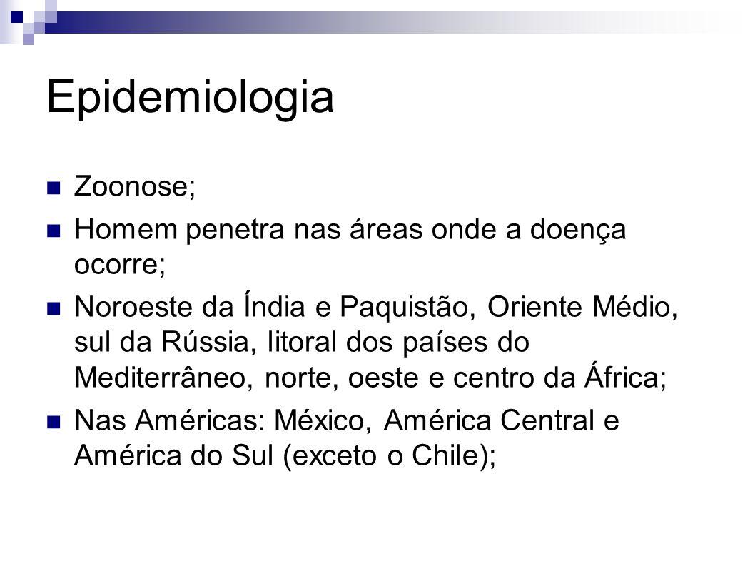 Epidemiologia Zoonose; Homem penetra nas áreas onde a doença ocorre; Noroeste da Índia e Paquistão, Oriente Médio, sul da Rússia, litoral dos países d