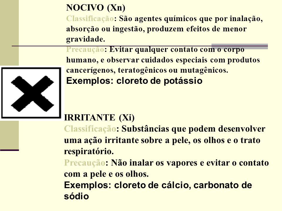 NOCIVO (Xn) Classificação: São agentes químicos que por inalação, absorção ou ingestão, produzem efeitos de menor gravidade. Precaução: Evitar qualque