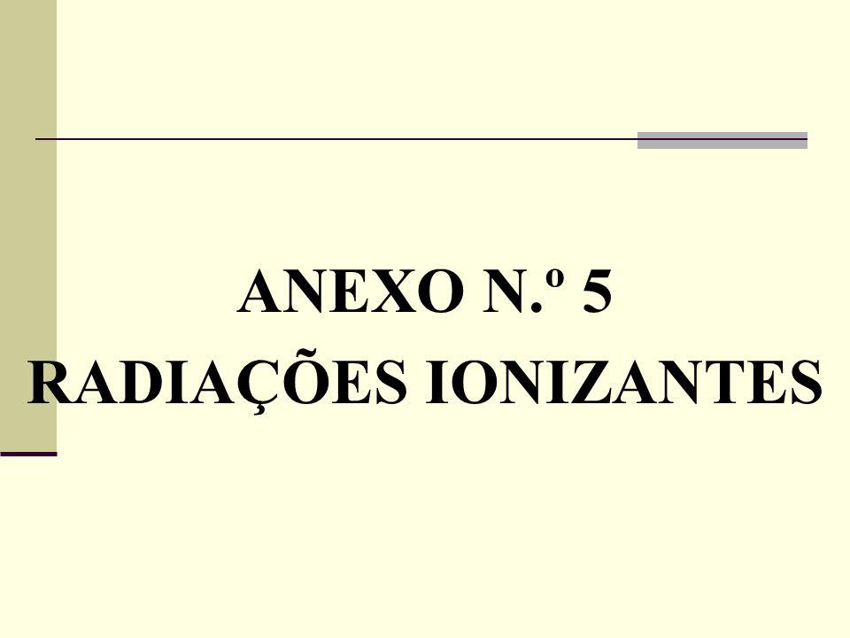 ANEXO N.º 5 RADIAÇÕES IONIZANTES
