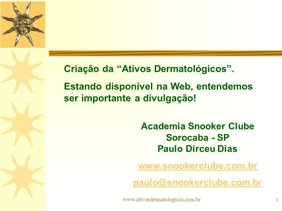 www.ativosdermatologicos.com.br1 Criação da Ativos Dermatológicos. Estando disponível na Web, entendemos ser importante a divulgação! Academia Snooker