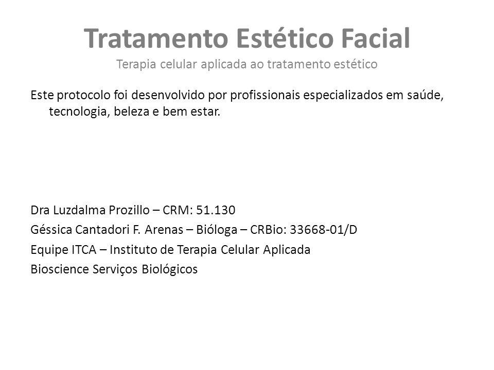 Tratamento Estético Facial Terapia celular aplicada ao tratamento estético Este protocolo foi desenvolvido por profissionais especializados em saúde, tecnologia, beleza e bem estar.