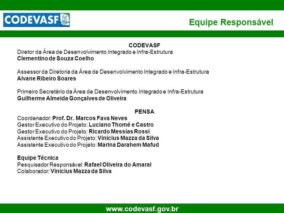 31 www.codevasf.gov.br Equipe Responsável CODEVASF Diretor da Área de Desenvolvimento Integrado e Infra-Estrutura Clementino de Souza Coelho Assessor