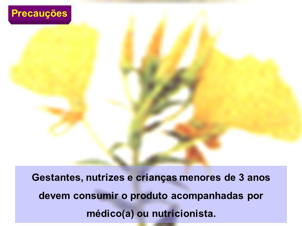 Gestantes, nutrizes e crianças menores de 3 anos devem consumir o produto acompanhadas por médico(a) ou nutricionista. Precauções
