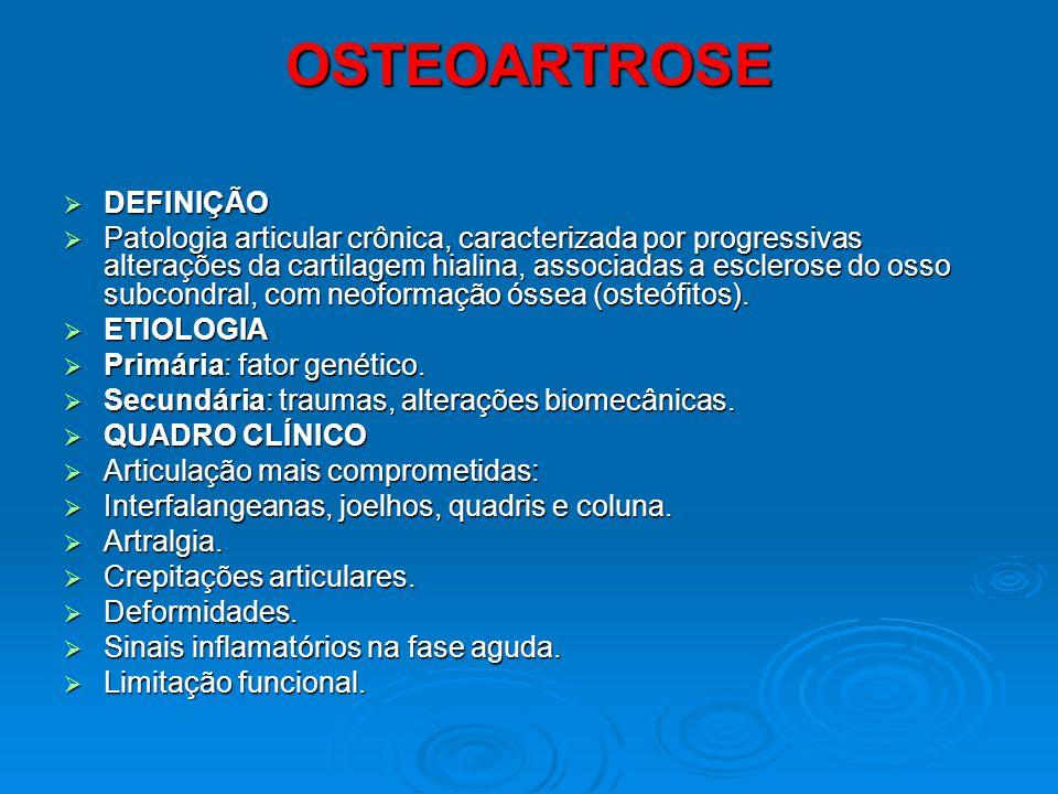 OSTEOARTROSE DEFINIÇÃO DEFINIÇÃO Patologia articular crônica, caracterizada por progressivas alterações da cartilagem hialina, associadas a esclerose