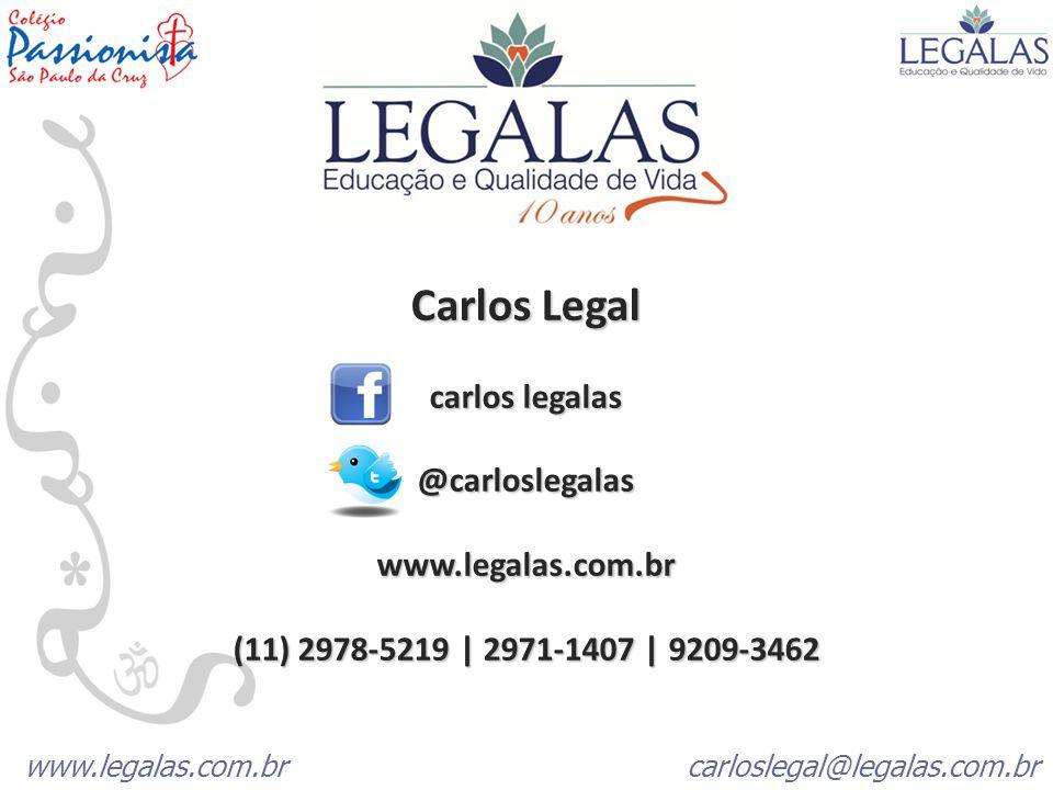 Carlos Legal carlos legalas @carloslegalaswww.legalas.com.br (11) 2978-5219   2971-1407   9209-3462