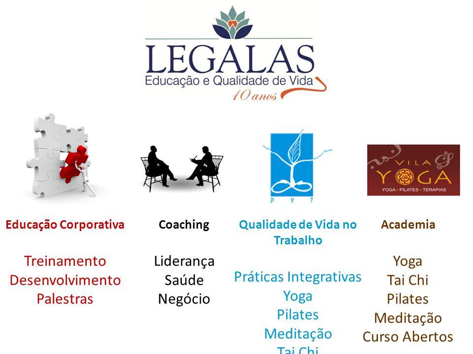 www.legalas.com.br carloslegal@legalas.com.br Educação Corporativa Treinamento Desenvolvimento Palestras Qualidade de Vida no Trabalho Práticas Integr
