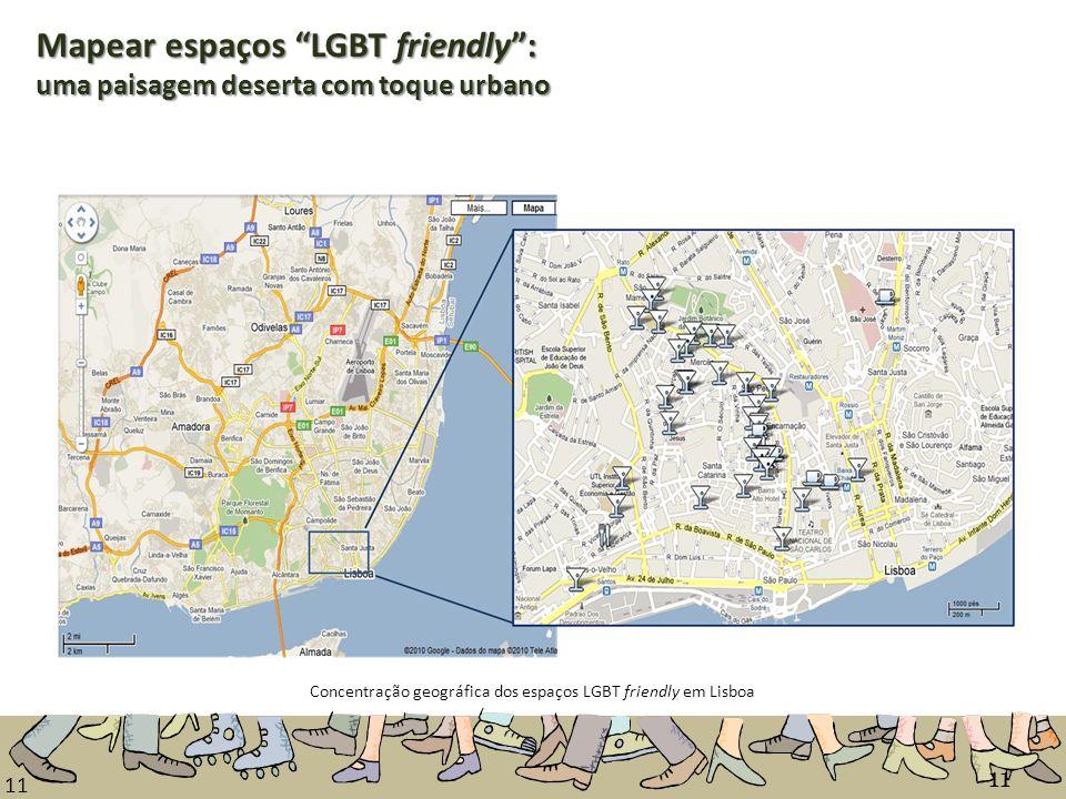 11 Concentração geográfica dos espaços LGBT friendly em Lisboa Mapear espaços LGBT friendly: uma paisagem deserta com toque urbano