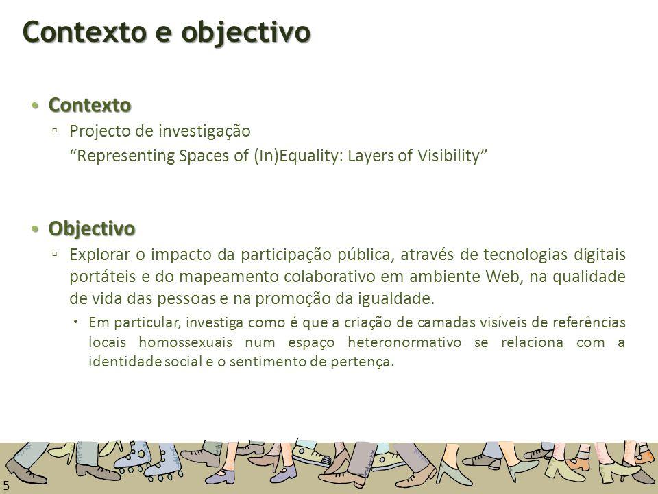 5 Contexto e objectivo Contexto Contexto Projecto de investigação Representing Spaces of (In)Equality: Layers of Visibility Objectivo Objectivo Explor