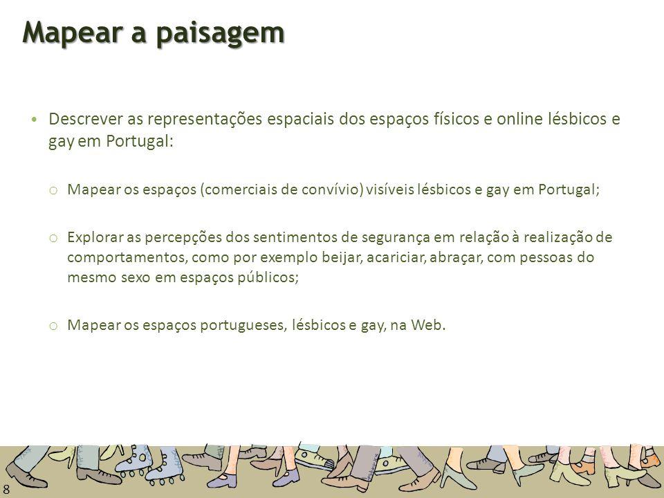 8 Mapear a paisagem Descrever as representações espaciais dos espaços físicos e online lésbicos e gay em Portugal: o Mapear os espaços (comerciais de