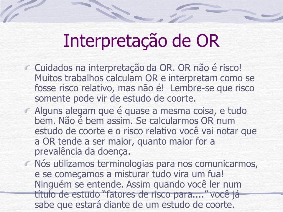 Interpretação de OR Cuidados na interpretação da OR.
