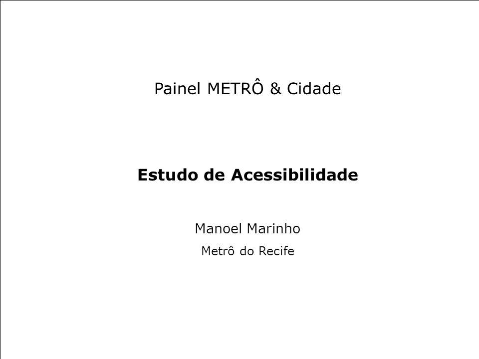 Painel METRÔ & Cidade Estudo de Acessibilidade Manoel Marinho Metrô do Recife