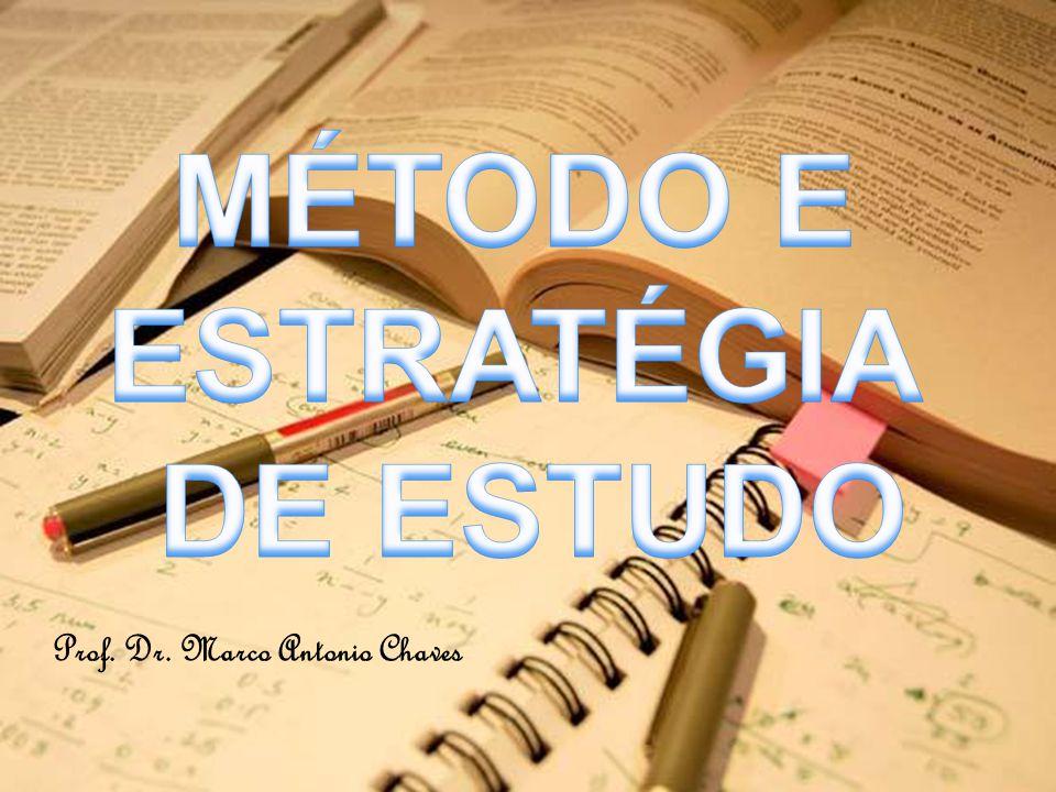 MÉTODO E ESTRATÉGIA DE ESTUDO E APRENDIZAGEM Estudar corresponde a trabalhar.