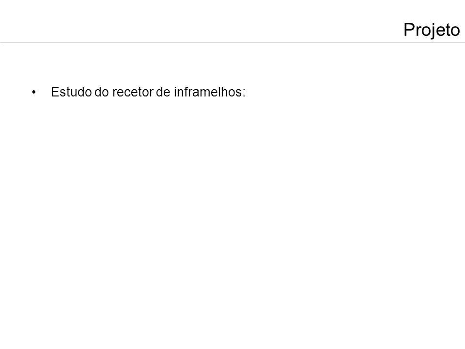 Projeto Estudo do recetor de inframelhos: