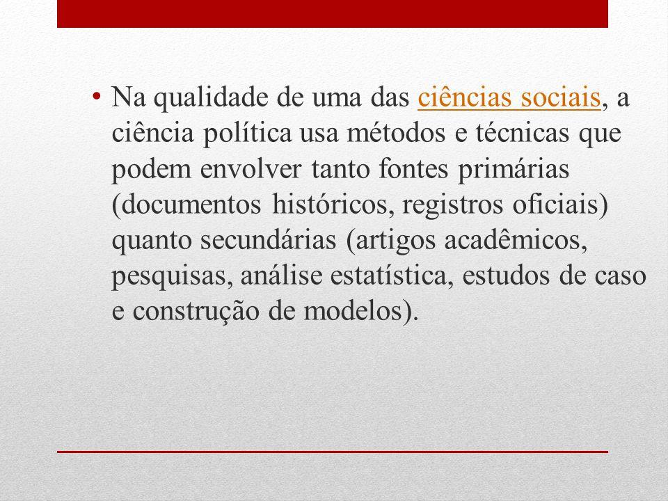 Na qualidade de uma das ciências sociais, a ciência política usa métodos e técnicas que podem envolver tanto fontes primárias (documentos históricos,