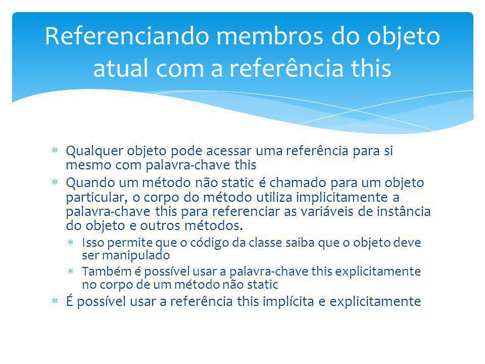 Qualquer objeto pode acessar uma referência para si mesmo com palavra-chave this Quando um método não static é chamado para um objeto particular, o co