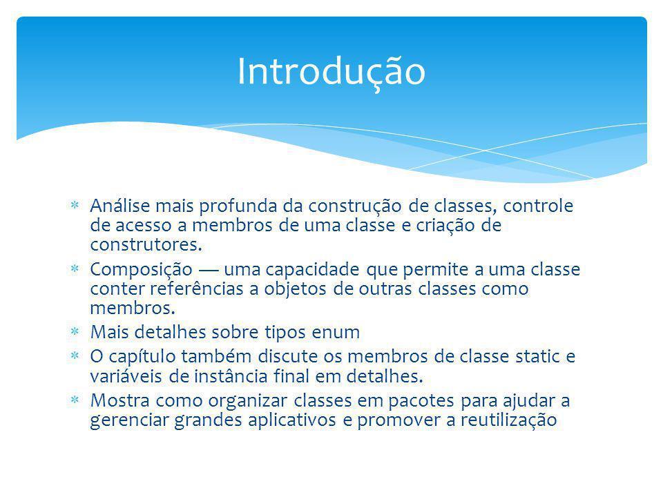 Uma classe pode ter referências a objetos de outras classes como membros.