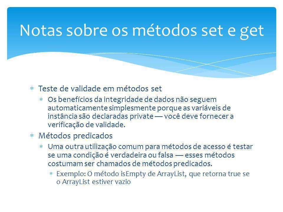 Teste de validade em métodos set Os benefícios da integridade de dados não seguem automaticamente simplesmente porque as variáveis de instância são de