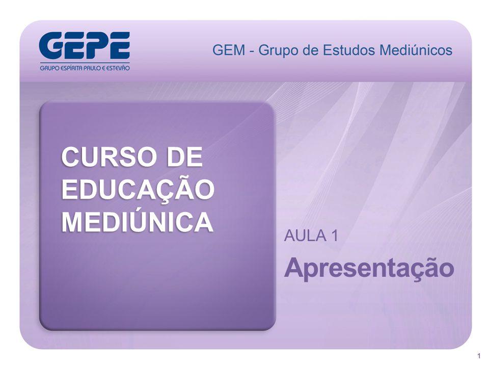 1 CURSO DE EDUCAÇÃOMEDIÚNICA AULA 1 Apresentação