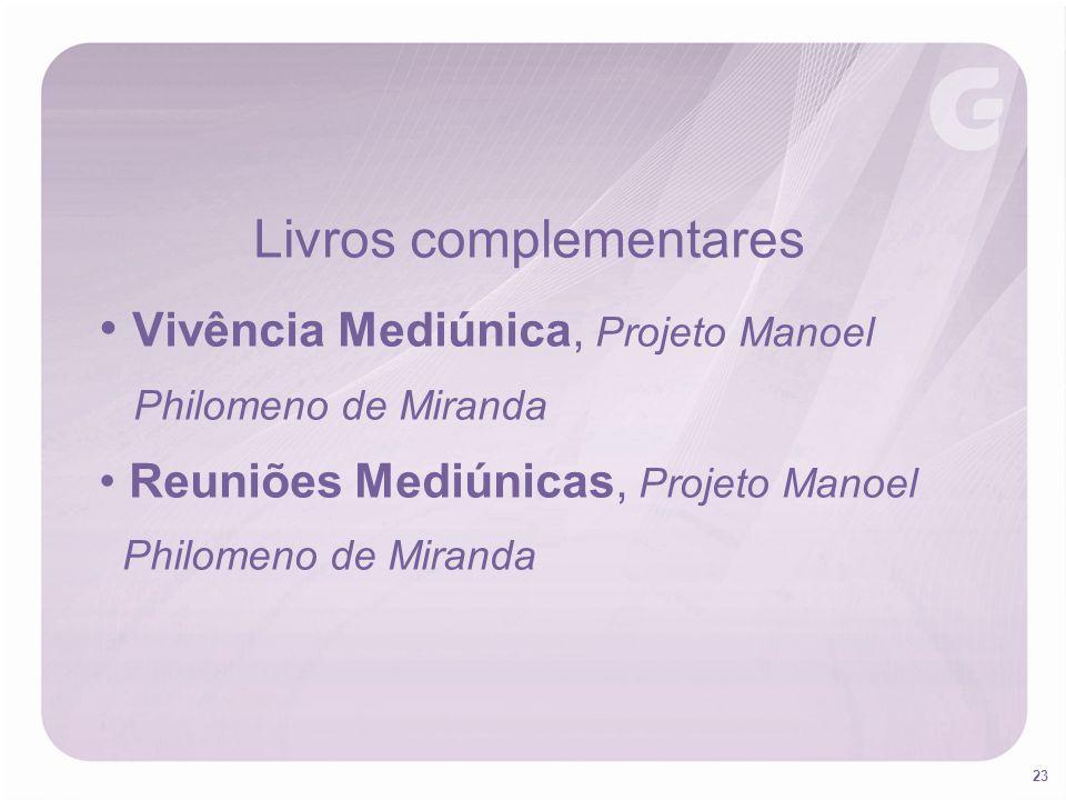 23 Livros complementares Vivência Mediúnica, Projeto Manoel Philomeno de Miranda Reuniões Mediúnicas, Projeto Manoel Philomeno de Miranda