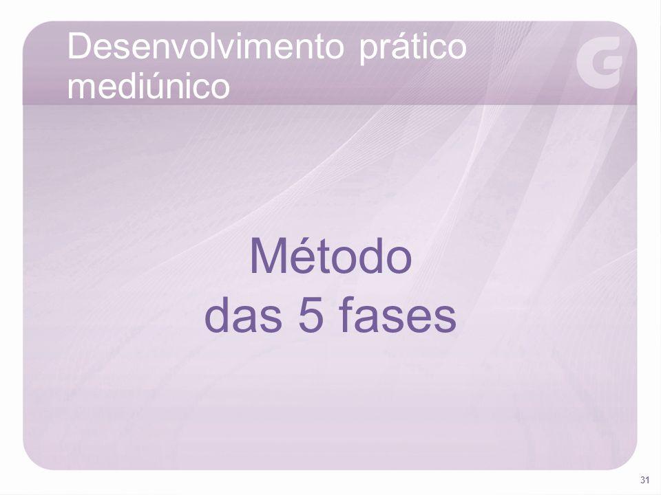 31 Desenvolvimento prático mediúnico Método das 5 fases